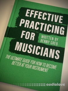 Benny Greb Effective Practicing for Musicians