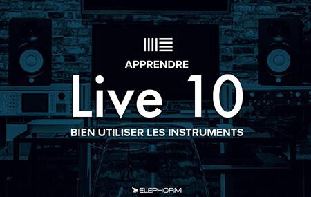 Elephorm Ableton Live 10 Bien utiliser les instruments