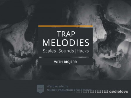 Warp Academy Trap Melodies Scales Sounds and Hacks