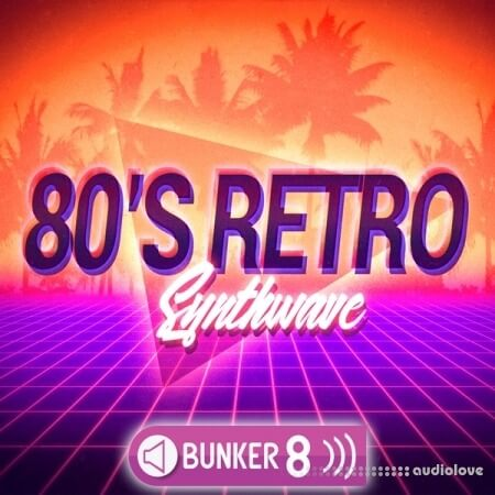 Bunker 8 Digital Labs 80s Retro Synthwave
