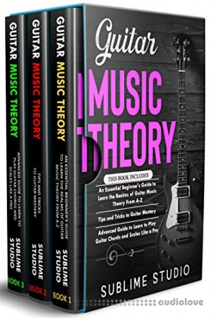 GUITAR MUSIC THEORY: 3 in 1- Essential Beginners Guide