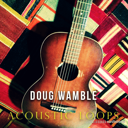 The Loop Loft Doug Wamble: Acoustic Guitar Loops