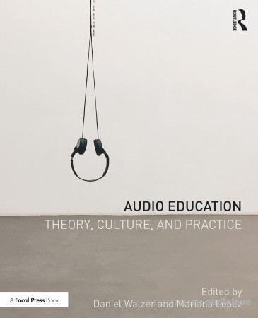 Audio Education: Theory Culture and Practice