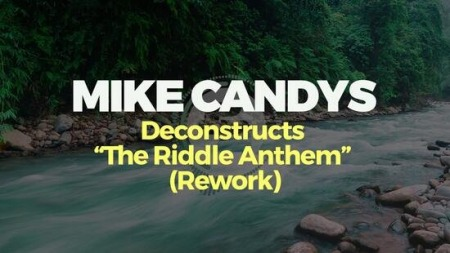 FaderPro Mike Candys Deconstructs The Riddle Anthem ReWork TUTORiAL