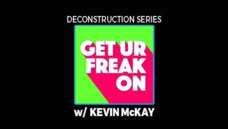 FaderPro Deconstruction of Get Your Freak On with Kevin McKay TUTORiAL