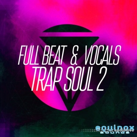 Equinox Sounds Full Beat and Vocals Trap Soul 2