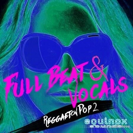 Equinox Sounds Full Beat and Vocals Reggaeton Pop 2 WAV