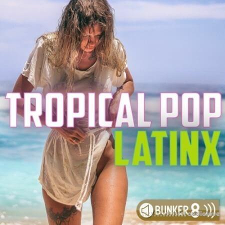 Bunker 8 Digital Labs Tropical Pop LatinX MULTiFORMAT