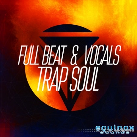 Equinox Sounds Full Beat and Vocals Trap Soul 1
