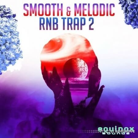 Equinox Sounds Smooth and Melodic RnB Trap 2