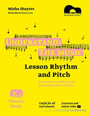 Understand The Music - 2nd Theory Book. Learn how to read sheet music for beginner adults and kids. Lesson Rhythm and Pitch