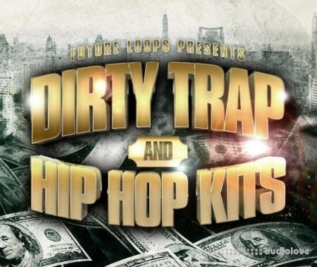 Future Loops Dirty Trap and Hip Hop Kits