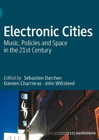 Electronic Cities: Music, Policies and Space in the 21st Century