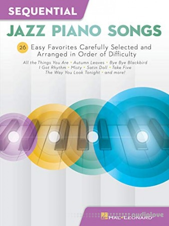 Sequential Pop Piano Songs: 24 Easy Favorites Carefully Selected and Arranged in Order of Difficulty