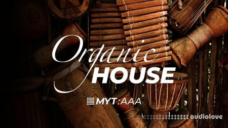 MYT The Ultimate Guide to Producing Organic House Music
