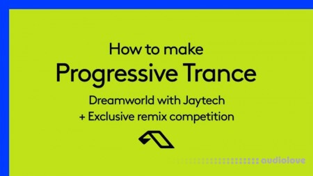Sonic Academy How To Make Progressive Trance Dreamworld with Jaytech