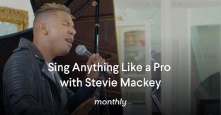 Monthly Sing Anything Like A Pro with Stevie Mackey