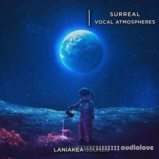 Laniakea Sounds Surreal Vocal Atmospheres