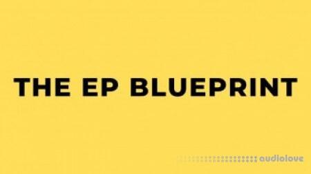 Recording Revolution The EP Blueprint
