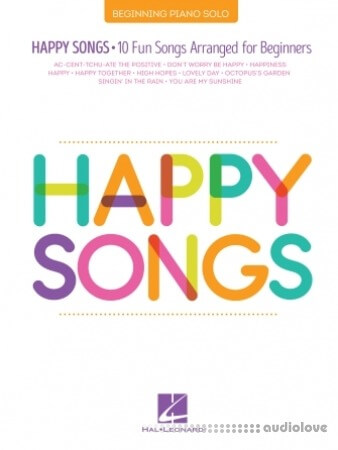 Happy Songs for Piano: 10 Fun Songs Arranged for Beginners