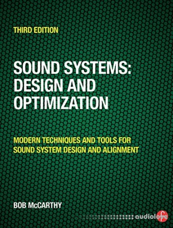 Sound Systems: Design and Optimization: Modern Techniques and Tools for Sound System Design and Alignment 3rd Edition