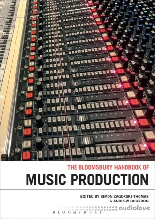 The Bloomsbury Handbook of Music Production