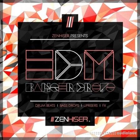 Zenhiser EDM Banger Drops
