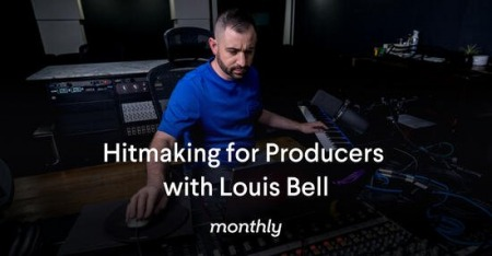 Monthly Hitmaking for Producers with Louis Bell