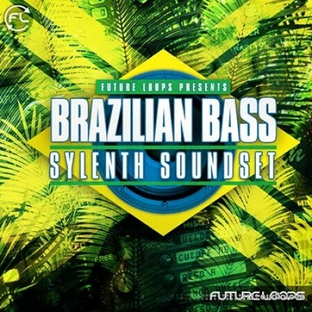 Future Loops Brazilian Bass Sylenth Soundset