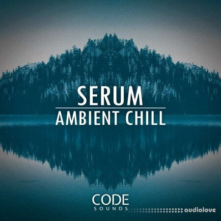 Code Sounds Serum Ambient Chill