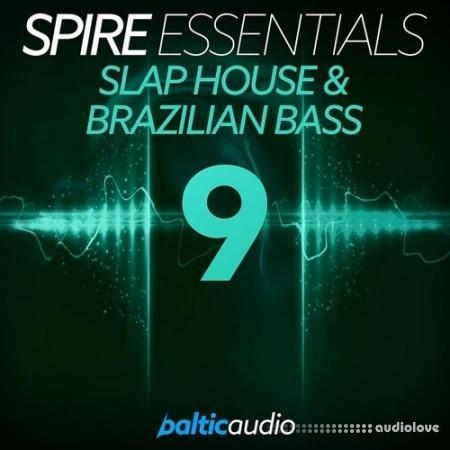 Baltic Audio Spire Essentials Vol.9: Slap House and Brazilian Bass
