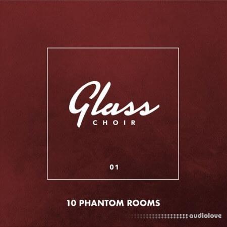 10 Phantom Rooms Glass Choir 01