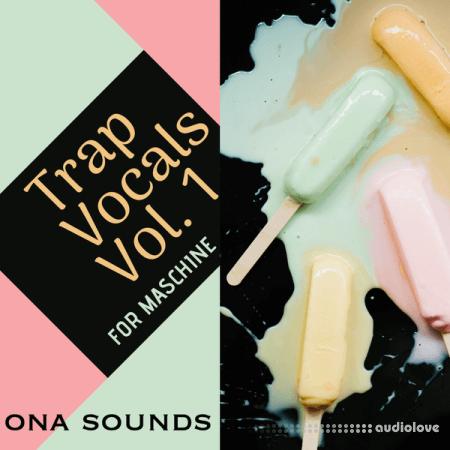ONA Sounds Trap Vocals Vol.1 Samples for Maschine
