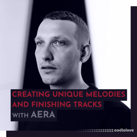 343 Pro Sessions AERA: Creating Unique Melodies and Finishing Tracks