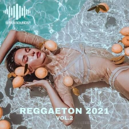 Seven Sounds Reggaeton 2021 Volume 2