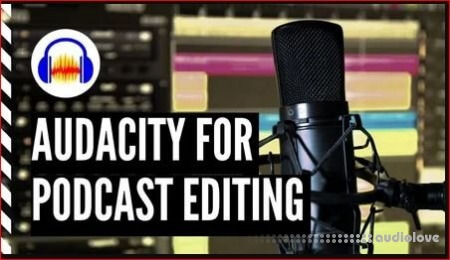 SkillShare How to Edit Podcasts with Audacity for Podcasters and Virtual Assistants