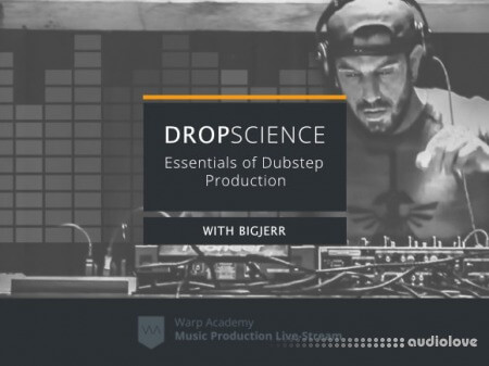 Warp Academy DropScience: Essentials of Dubstep Production
