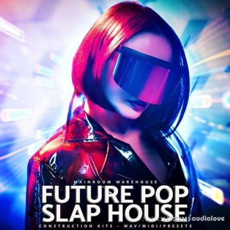Mainroom Warehouse Future Pop Slap House