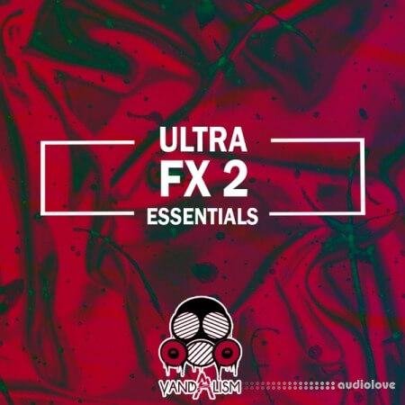 Vandalism Ultra FX Essentials 2