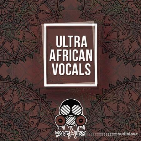 Vandalism Ultra African Vocals
