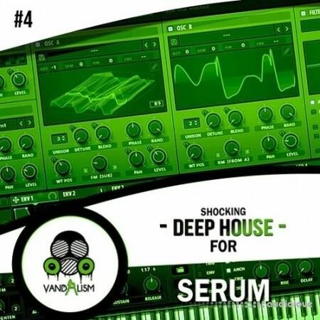 Vandalism Shocking Deep House For Serum 4