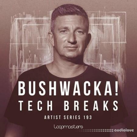 Loopmasters Bushwacka! Tech Breaks