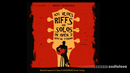 101 Blues Riffs & Solos in Open D Guitar Tuning: Essential Lessons for Open D (DADF#AD) Guitar Tuning