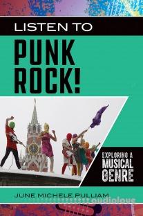 Listen to Punk Rock! Exploring a Musical Genre (Exploring Musical Genres)