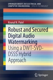 Robust and Secured Digital Audio Watermarking: Using a DWT-SVD-DSSS Hybrid Approach