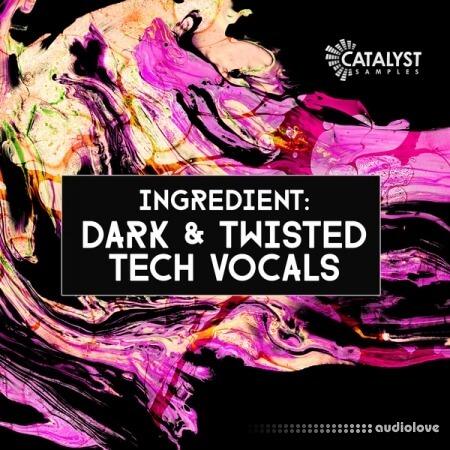 Catalyst Samples Dark and Twisted Tech Vocals