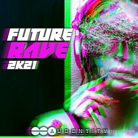 Audentity Records Future Rave 2k21