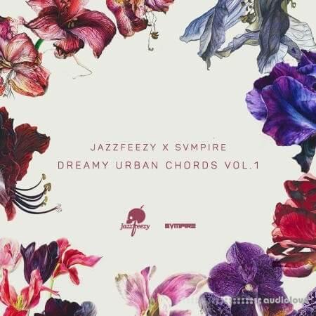 Splice Sounds Jazzfeezy x SVMPIRE Dreamy Urban Chords Vol.1