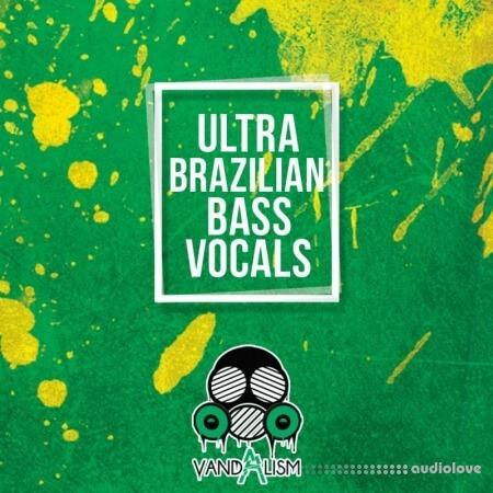 Vandalism Ultra Brazilian Bass Vocals
