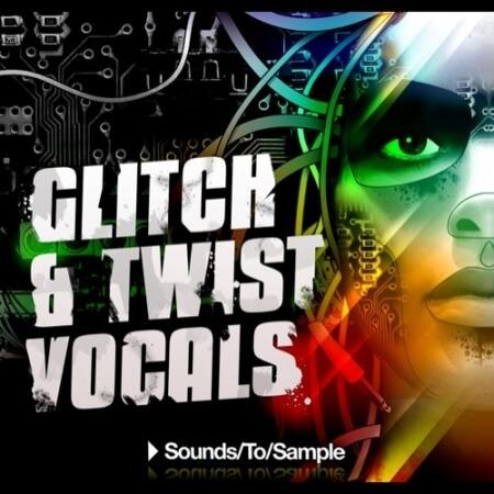 Sounds To Sample Glitch and Twist Vocals WAV